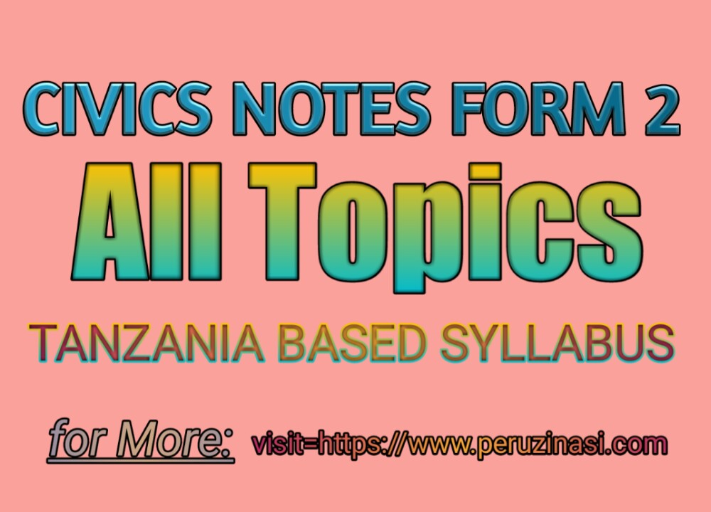 CIVICS NOTES FOR FORM TWO ALL TOPICS