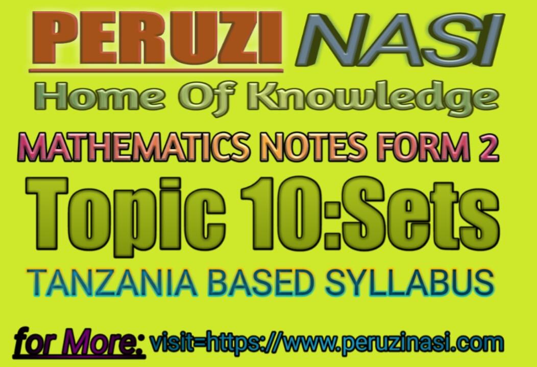 MATHEMATICS NOTES FORM 2 TOPIC 10: SETS