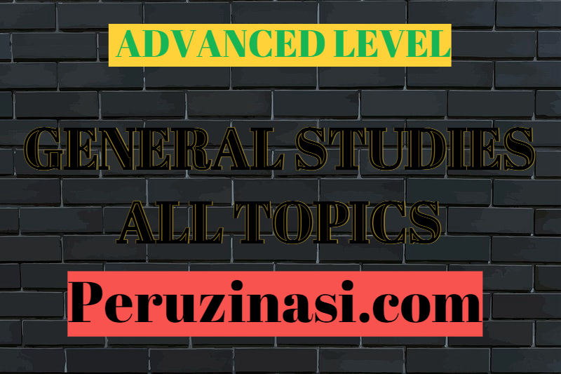 GENERAL STUDIES FOR ADVANCED LEVEL ALL TOPICS (GS)