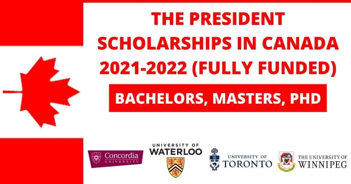 100 Presidential Scholarships in Canada 2021   Fully Funded